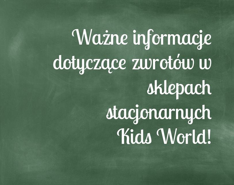 Ważne onformacje dotyczące zwrotów w sklepach Kids World Białystok